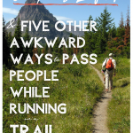 """On Your Left!"" and 5 Other Awkward Ways to Pass People While Running on a Trail"