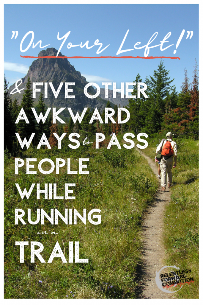 """On Your Left"" only works some of the time.  Here are 5 more somewhat awkward ways to alert and pass other people while running on a trail."