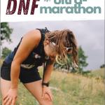6 Reasons You May DNF an Ultramarathon