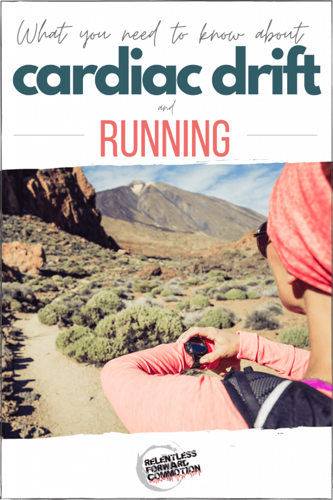 Cardiovascular drift and running: breaking down & explaining -in easy to understand terms - how heart rate drift can effect your racing and training.