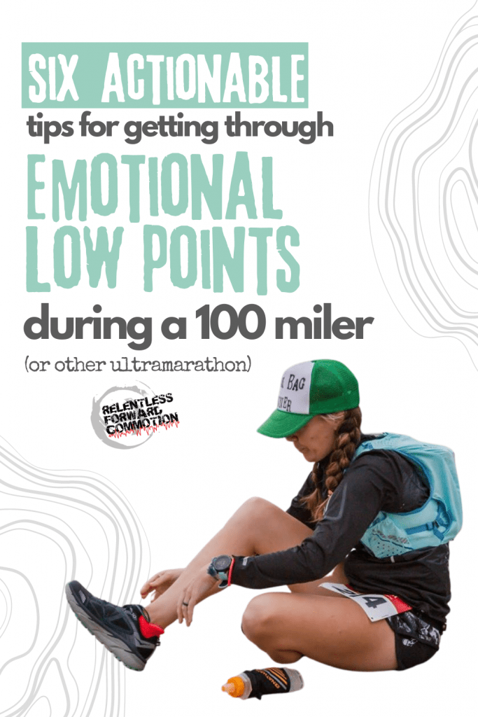 6 Tips for Getting Through Lows During a 100 Miler (or other Ultramarathon)